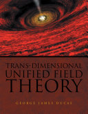 Trans-Dimensional Unified Field Theory