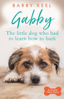 Gabby  The Little Dog that had to Learn to Bark