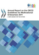 Annual Report on the OECD Guidelines for Multinational Enterprises 2011 A New Agenda for the Future