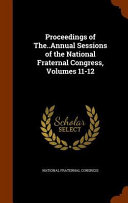 Proceedings Of The Annual Sessions Of The National Fraternal Congress