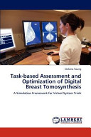 Task based Assessment and Optimization of Digital Breast Tomosynthesis Book