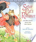 Señor Cat's Romance and Other Favorite Stories from Latin America