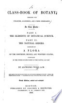 A Class-book of Botany : Designed for Colleges, Academies, and Other Seminaries