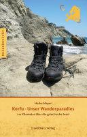 Korfu - Unser Wanderparadies: 212 Kilometer über die ...