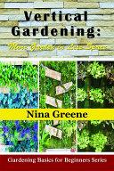 Vertical Gardening: More Garden in Less Space