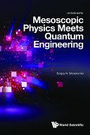 Mesoscopic Physics Meets Quantum Engineering Pdf/ePub eBook