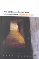 The Politics and Experience of Ritual Abuse