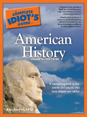 The Complete Idiot's Guide to American History, 4E