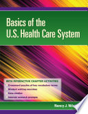 """Basics of the U.S. Health Care System"" by Nancy J. Niles"