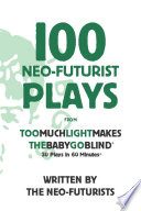 100 Neo-Futurist Plays Pdf/ePub eBook