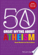 50 Great Myths About Atheism Book