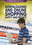 Downloading and Online Shopping Safety and Privacy
