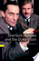 Sherlock Holmes and the Duke s Son Level 1 Oxford Bookworms Library