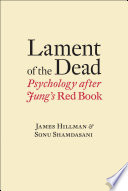 Lament Of The Dead Psychology After Jung S Red Book Book PDF