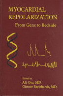 Myocardial Repolarization: From Gene to Bedside