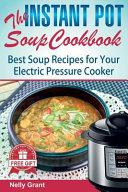 The Instant Pot Soup Cookbook Book