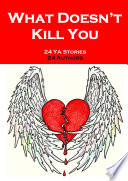 What Doesn t Kill You Book
