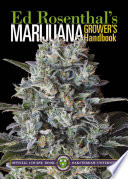 """Marijuana Grower's Handbook: Your Complete Guide for Medical and Personal Marijuana Cultivation"" by Ed Rosenthal, Tommy Chong"