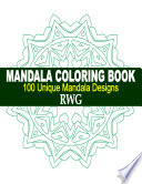 Mandala Coloring Book 100 Unique Mandala Designs And Stress Relieving Patterns For Adult Relaxation Meditation And Happiness