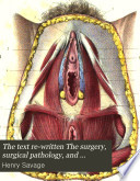 The text re-written The surgery, surgical pathology, and surgical anatomy of the female pelvic organs
