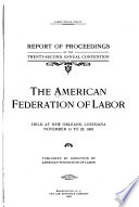 Report Of The Proceedings Of The Annual Convention Of The American Federation Of Labor