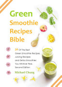 Green Smoothie Recipes Bible