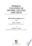 Federal Taxation of Income, Estates, and Gifts  , Edição 1