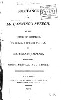 Substance of Mr. Canning's Speech, in the House of Commons, Tuesday, December 11, 1798, on Mr. Tierney's Motion, Respecting Continental Alliances ebook