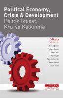 POLITICAL ECONOMY, CRISIS AND DEVELOPMENT (POLİTİK İKTİSAT, KRİZ VE KALKINMA)ma)