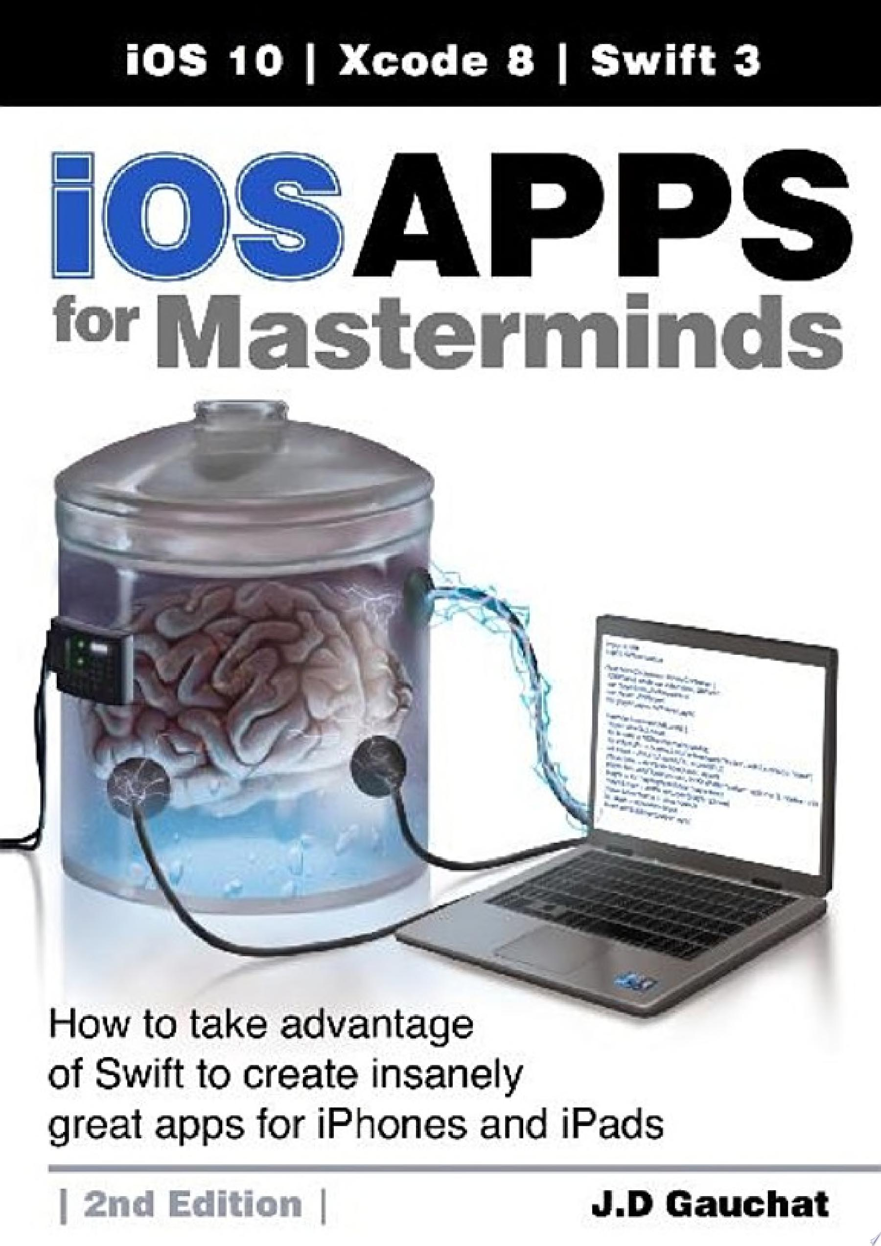 iOS Apps for Masterminds  2nd Edition