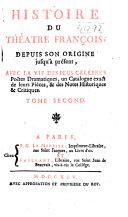 Histoire du théatre françois depuis son origine jusqu'à présent