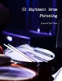 52 Rhythmic Drum Phrasing