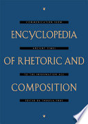 Encyclopedia of Rhetoric and Composition