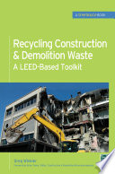Recycling Construction   Demolition Waste  A LEED Based Toolkit  GreenSource