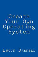 Create Your Own Operating System