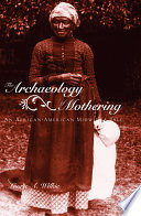 The Archaeology of Mothering Book PDF