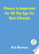 Fitness is important for all the age for best lifestyle