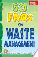 50 FAQs on Waste Management  Second Edition
