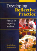 Developing Reflective Practice: A Guide For Beginning Teachers