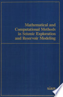 Mathematical and Computational Methods in Seismic Exploration and Reservoir Modeling