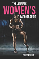The Ultimate Women s Fat Loss Guide