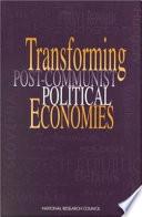 Transforming Post Communist Political Economies
