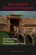 Fort Stanwix National Monument: Reconstructing the Past and ...