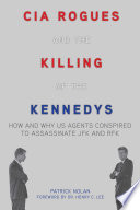 CIA Rogues and the Killing of the Kennedys Book PDF