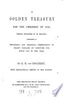 A golden treasury for the children of God  Translated  with biographical sketch of the author  by J  Kelly