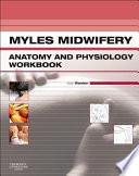 Myles Midwifery Anatomy   Physiology Workbook1