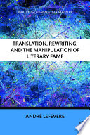 Translation  Rewriting  and the Manipulation of Literary Fame Book