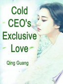Cold CEO's Exclusive Love