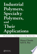Industrial Polymers  Specialty Polymers  and Their Applications Book