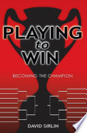 """Playing to Win: Becoming the Champion"" by David Sirlin"